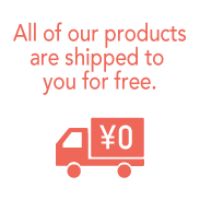 All of our products are shipped to you for free.